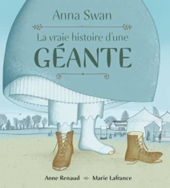 Couverture Anna Swan : La vraie histoire d'une géante