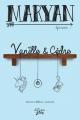Couverture Maryan, tome 1 : Vanille & Cèdre Editions Victor et Anaïs 2018