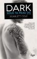 Couverture Sous ta peau, tome 4 : Dark Editions JC Lattès (&moi) 2018