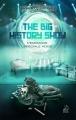 Couverture The Big History Show : L'Emisson Spéciale Ados Editions Marathon 2018