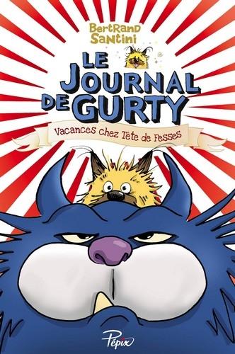 Couverture Le journal de Gurty, tome 5 : Vacances chez Tête de fesses