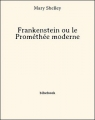 Couverture Frankenstein ou le Prométhée moderne / Frankenstein Editions Bibebook 2016
