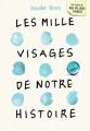 Couverture Les mille visages de notre histoire Editions Gallimard  2018