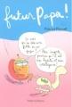 Couverture Futur Papa, tome 1 : Les secrets des nouveaux pères Editions Timée 2007