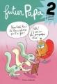 Couverture Futur Papa, tome 2 : Le retour de la vengeance de la grossesse Editions Timée 2009