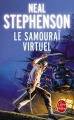 Couverture Le samouraï  virtuel / Snow crash Editions Le Livre de Poche (Science-fiction) 2017
