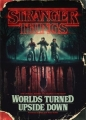 Couverture Stranger Things: Worlds Turned Upside Down: The Official Behind-the-Scenes Companion Editions Del Rey Books 2018