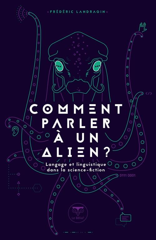 Couverture Comment parler à un alien ?