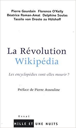 Couverture La Révolution Wikipédia : les encyclopédies vont-elles mourir ?