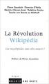Couverture La Révolution Wikipédia : les encyclopédies vont-elles mourir ? Editions Mille et une nuits (Essai) 2007