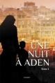 Couverture Une nuit à Aden, tome 1 Editions Autoédité 2018