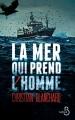 Couverture La Mer qui prend l'homme Editions Belfond 2018