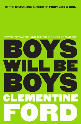 Couverture Boys Will Be Boys: Power, Patriarchy and the Toxic Bonds of Mateship