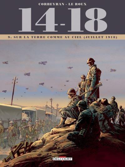 Couverture 14-18, tome 09 : Sur la terre comme au ciel (juillet 1918)