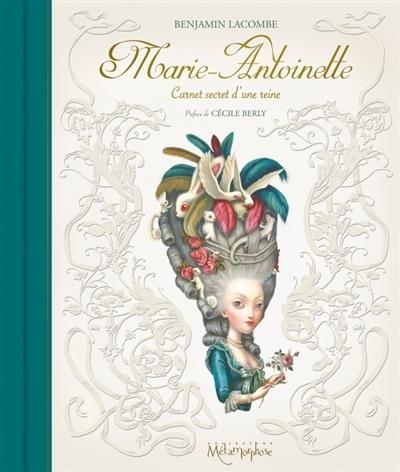 Couverture Marie-Antoinette : Carnet secret d'une reine