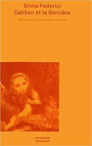 Couverture Caliban et la sorcière : femmes, corps et accumulation primitive