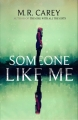 Couverture Someone Like Me Editions Orbit Books 2018