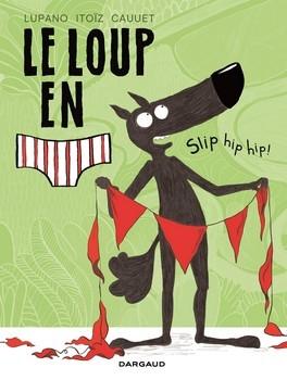 Couverture Le Loup en slip, tome 3 : Slip hip hip !