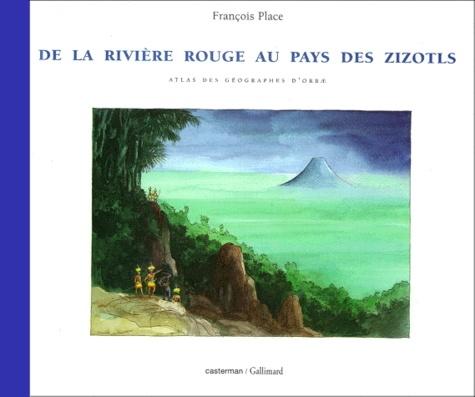 Couverture Atlas des géographes d'Orbae (3 tomes), tome 3 : De la Rivière Rouge au pays des Zizotls