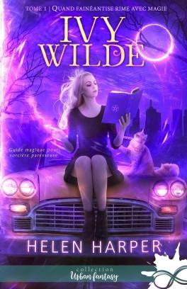 Couverture Ivy Wilde, tome 1 : Quand fainéantise rime avec magie
