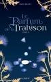 Couverture La Couleur du Mensonge, tome 2 : Le Parfum de la Trahison Editions Lumen 2018