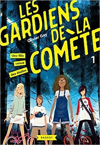 Couverture Les gardiens de la comète, tome 1 : Une fille venue des étoiles
