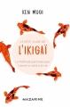 Couverture Le petit livre de l'Ikigaï Editions Mazarine (histoires) 2018