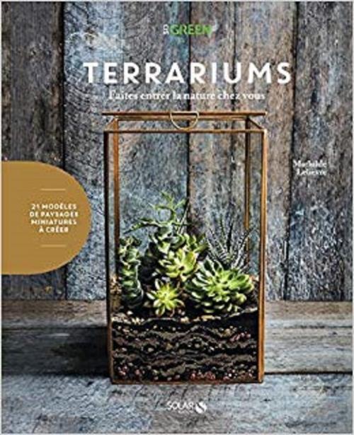 Couverture Terrariums : Faites entrer la nature chez vous
