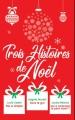 """Couverture Trois histoires de Noël : """"Pas si simple"""", """"Sous le gui"""" et """"Qui a embrassé le père Noël ?"""" Editions France Loisirs 2018"""