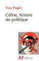 Couverture Céline, fictions du politique Editions Gallimard  (Tel) 2010