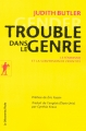 Couverture Trouble dans le genre : Le féminisme et la subversion de l'identité Editions La découverte (Poche) 2006