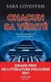 Couverture Chacun sa vérité Editions Robert Laffont (La bête noire) 2016