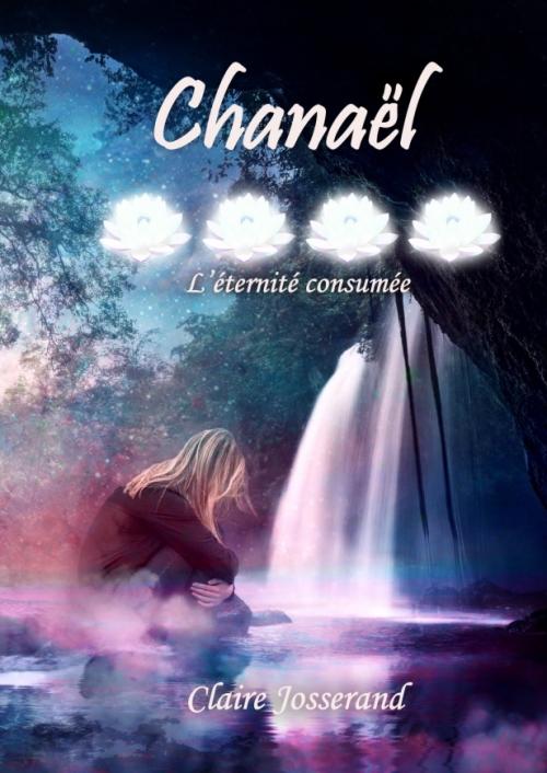 Couverture Eirielle, tome 4 : Chanaël : L'éternité consumée