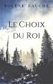 Couverture Le Choix du roi Editions Librinova 2018