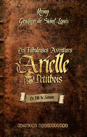 Couverture Les Fabuleuses aventures d'Arielle Petitbois, tome 1 : La Fille de Samain