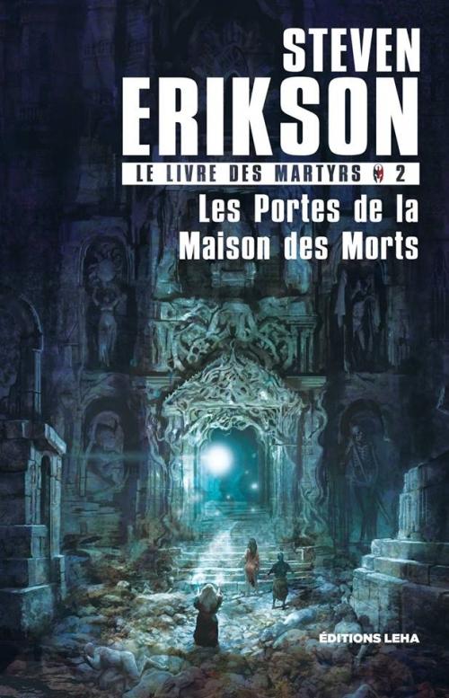 Couverture Le livre des martyrs (10 tomes), tome 02 : Les portes de la maison des morts