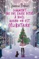 Couverture Comment ne pas faire pitié à Noël quand on est célibataire Editions Milady 2018
