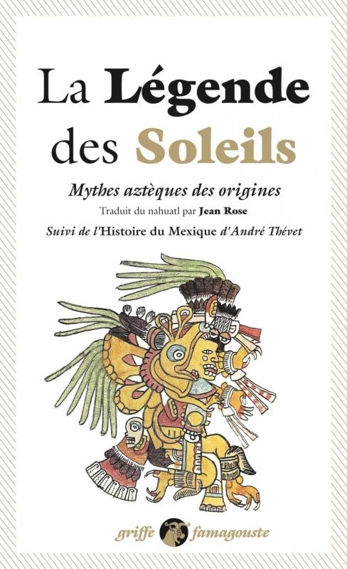 Couverture La légende des soleils : mythes azthèques des origines