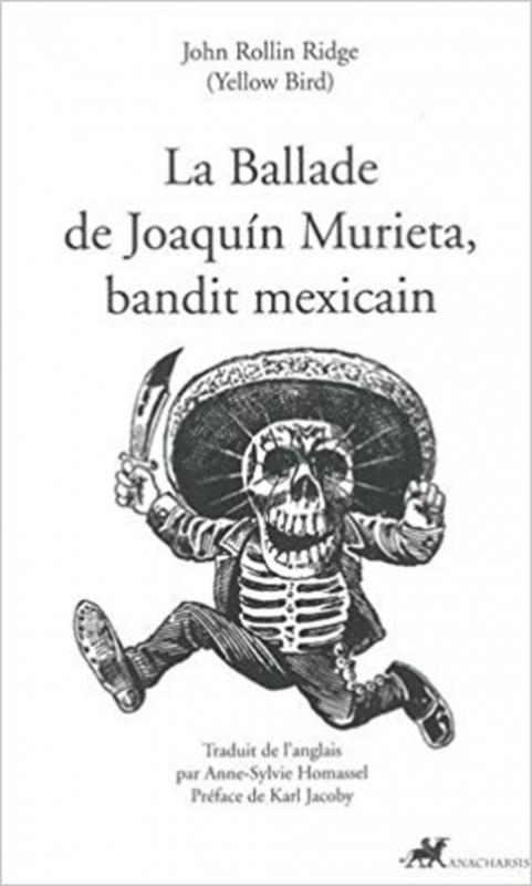 Couverture La ballade de Joaquín Murieta, bandit mexicain