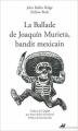 Couverture La ballade de Joaquín Murieta, bandit mexicain Editions Anacharsis 2017