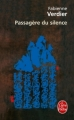 Couverture Passagère du silence : Dix ans d'initiation en Chine Editions Le Livre de Poche 2005