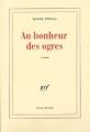 Couverture La saga Malaussène, tome 1 : Au bonheur des ogres Editions Gallimard  (Blanche) 2003
