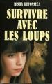 Couverture Survivre avec les loups Editions Le Club (Vécu) 1997