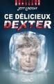 Couverture Dexter, tome 5 : Ce délicieux Dexter Editions Michel Lafon (Thriller) 2010