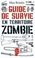 Couverture Guide de survie en territoire zombie Editions Le Livre de Poche (Fantastique) 2010