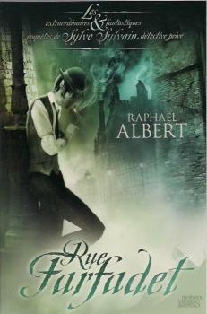 Couverture Les Extraordinaires et Fantastiques Enquêtes de Sylvo Sylvain, détective privé, tome 1 : Rue Farfadet