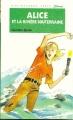 Couverture Alice et la rivière souterraine Editions Hachette (Bibliothèque verte) 1992