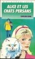 Couverture Alice et les chats persans Editions Hachette (Bibliothèque verte) 1988