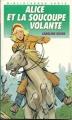 Couverture Alice et la soucoupe volante Editions Hachette (Bibliothèque verte) 1989