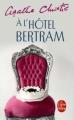 Couverture À l'hôtel Bertram Editions Le Livre de Poche 1992